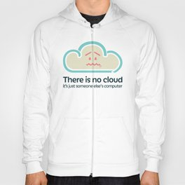 There Is No Cloud Hoody