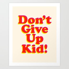 Don't Give Up Kid red yellow pink motivational typography poster bedroom wall home decor Art Print Kunstdrucke