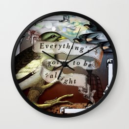 Everything's Going To Be Alright Wall Clock