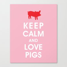 Keep Calm and Love Pigs Canvas Print