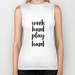 Work Hard Play Hard, Workaholic, Typographic Print, Motivational Poster, Inspirational Quote Biker Tank