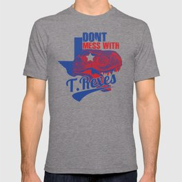 Don't Mess With T. Rexes T-shirt