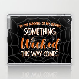 Something wicked this way comes. Halloween Shakespeare Quote Laptop & iPad Skin