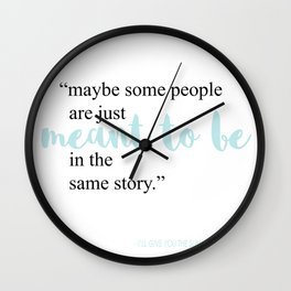 Meant to be in the Same Story Wall Clock