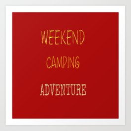 Camping On The Weekends Art Print Art Print