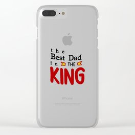 The Best dad in The King Clear iPhone Case
