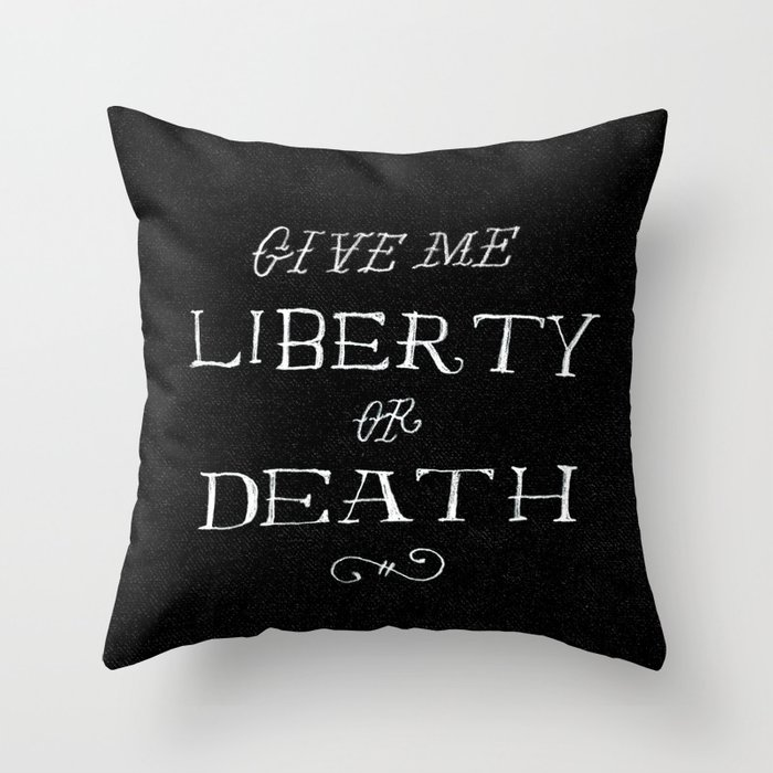 Give Me Liberty or Death Throw Pillow