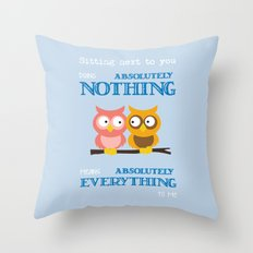 Sitting Next To You Doing Absolutely Nothing Means Absolutely Everything To Me Throw Pillow