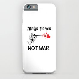 Cute Make Peace Not War Soldier Shooting Hearts iPhone Case