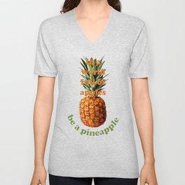In A World Full Of Apples, Be A Pineapple Unisex V-Neck
