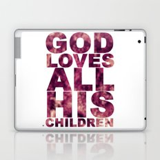 GOD LOVES ALL HIS CHILDREN (Acts 10:34-35) Laptop & iPad Skin