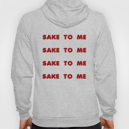 Sake to Me Hoody