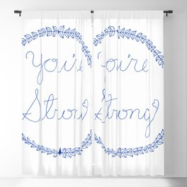 You're Strong Blackout Curtain