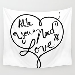 All you need is love - Lettering Black and White Wall Tapestry