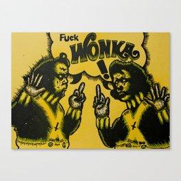 FUCK WONKA Canvas Print