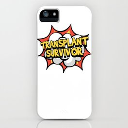 Transplant Survivor What´s Your Superhero Power? For Patient iPhone Case