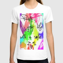 Paints your my life with a smile T-shirt