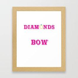 Bows Are a Girl's Best Friend Hunting T-shirt Framed Art Print