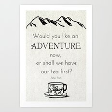 Would You like An Adventure Now Art Print