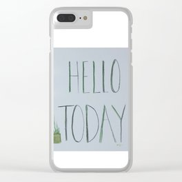 Hello Today Clear iPhone Case