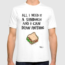 All I Need Is A Sandwich T-shirt