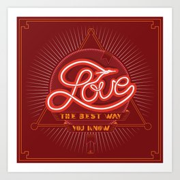 Love The Best Way You Know Art Print