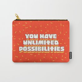 You have unlimited possibilities Carry-All Pouch