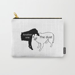 Another one bites dust Carry-All Pouch