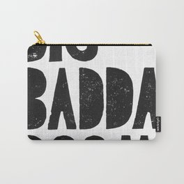 Big baddda booom movie poster quote Carry-All Pouch