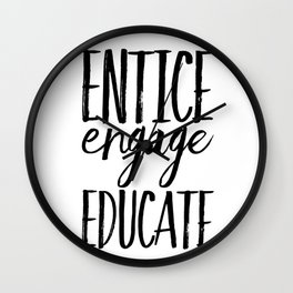 Entice Engage Educate Wall Clock
