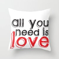 all you need is love Throw Pillows featuring All you need is love by Arevik Martirosyan