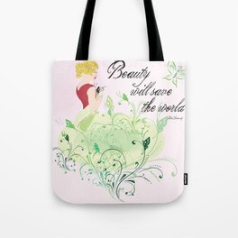 Beauty will save the world Tote Bag