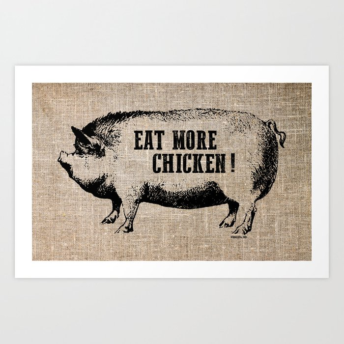 picture relating to Eat Mor Chikin Printable Sign referred to as Try to eat A lot more Chook! Artwork Print by means of studio8974