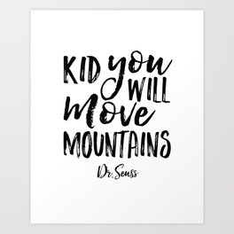 Kid You'll Move Mountains, Birthday,Kids Room Decor,Kids Gift,Children Quote Baby,Typography art Art Print