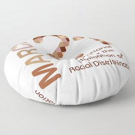 International day for the elimination of racial discrimination- March 21 Floor Pillow