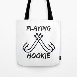 Playing Hookie Tote Bag
