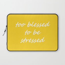 too blessed to be stressed - yellow Laptop Sleeve
