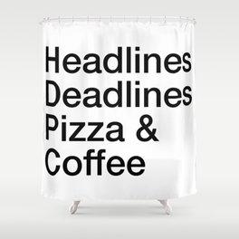 Headlines Deadlines Pizza Coffee Shower Curtain