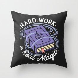 Hard Work is Real Magic Throw Pillow