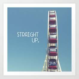 straight up with text Art Print