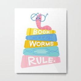 Bookworms Rule Metal Print