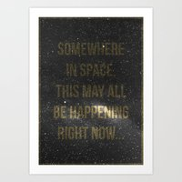 Somewhere in space,... Art Print