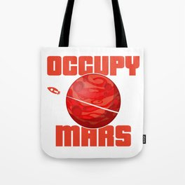 Occupy Mars Gift Terraform Planets Aliens Astronomy Tote Bag