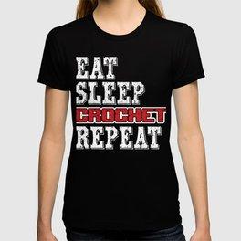 Crocheting Needle Works Needlecraft Stitching Eat Sleep Crochet Repeat Gift T-shirt