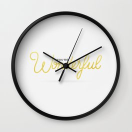 You're Wonderful (White Edition) Wall Clock