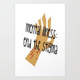 Mental Illness: End the Stigma #2 Art Print