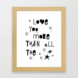 Love you more than all the stars Framed Art Print