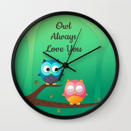 Owl Always Love You Wall Clock