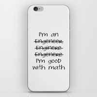 engineer iPhone & iPod Skins featuring I'm an engineer by General Design Studio