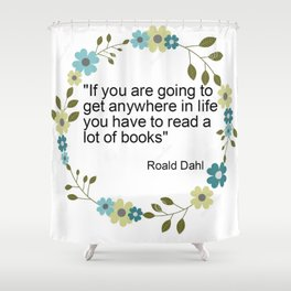 a book quote Shower Curtain